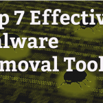 Top 7 Effective Malware Removal Tools