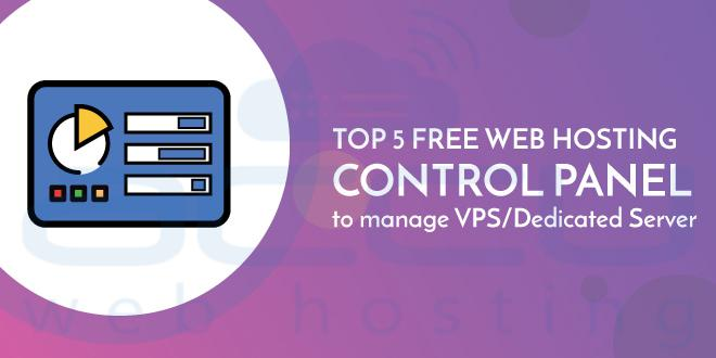 Top 5 Free Web Hosting Control Panels To Manage VPS